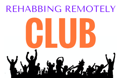 Rehabbing Remotely Club